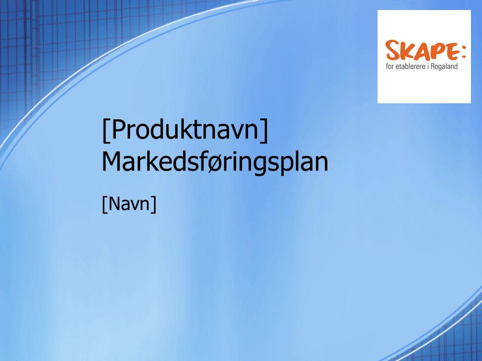[Produktnavn] Markedsføringsplan